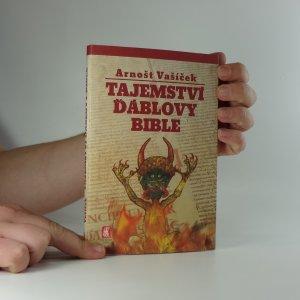 náhled knihy - Tajemství Ďáblovy bible : nastaly poslední dny lidstva? : proroctví ukryté v nejpodivnější knize světa