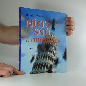 náhled knihy - Místa snů a romantiky : velká cesta po nejnavštěvovanějších místech světa