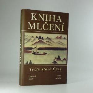 náhled knihy - Kniha mlčení : texty staré Číny