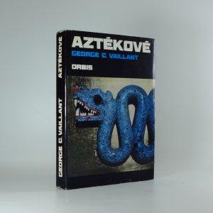 náhled knihy - Aztékové : původ, vzestup a pád národa Aztéků