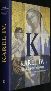 náhled knihy - Karel IV., císař z Boží milosti : kultura a umění za vlády Lucemburků 1310-1437