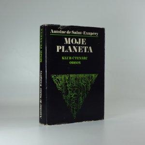 náhled knihy - Moje planeta: Malý princ, Kurýr na jih, Noční let, Země lidí a Válečný pilot (1 svazek)