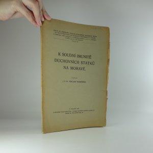 náhled knihy - K soudní imunitě duchovních statků na Moravě