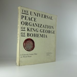 náhled knihy - The universal peace organization of King George of Bohemia : a fifteenth century plan for world peace 1462-1464