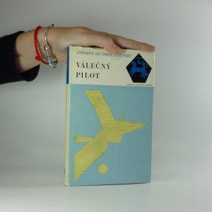 náhled knihy - Válečný pilot (Kurýr na jih, Noční let, Země lidí, Válečný pilot, Dopis rukojmímu)
