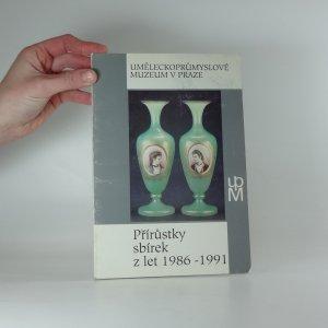 náhled knihy - Přírůstky sbírek z let 1986-1991