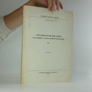 náhled knihy - Les espèces de relation: Nové kapitoly z rozboru moderní francouzštiny IV.