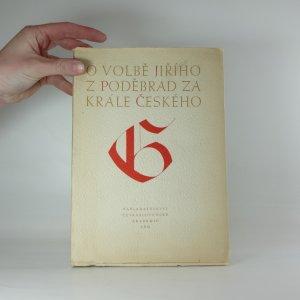 náhled knihy - O volbě Jiřího z Poděbrad za krále českého 2.března 1458
