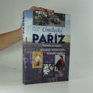 náhled knihy - Umělecká Paříž: průvodce po stopách spisovatelů, básníků, malířů, hudebníků a bohémů
