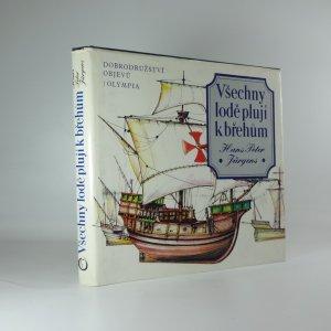 náhled knihy - Všechny lodě plují k břehům - dobrodružství objevů