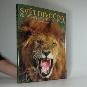 náhled knihy - Svět divočiny : boj o přežití v africké savaně