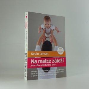 náhled knihy - Na matce záleží: jak matky ovlivňují své syny