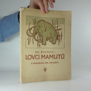 náhled knihy - Lovci mamutů: Čtení o praobyvatelích země České