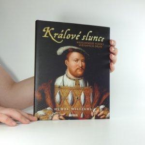 náhled knihy - Králové slunce : nejslavnější vládci světových dějin