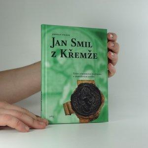 náhled knihy - Jan Smil z Křemže : život táborského hejtmana a loupeživého rytíře