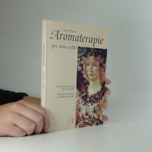 náhled knihy - Aromaterapie pro ženu a dítě