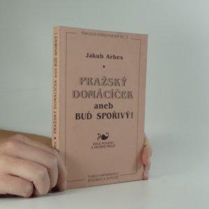 náhled knihy - Pražský domácíček, aneb, Buď šetrný!