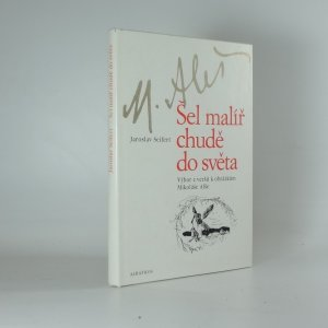 náhled knihy - Šel malíř chudě do světa : Verše k obrázkům Mikoláše Alše : Pro čtenáře od 9 let