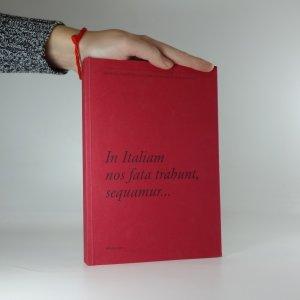 náhled knihy - In Italiam nos fata trahunt, sequamur... : sborník příspěvků k 75. narozeninám Olgy Pujmanové