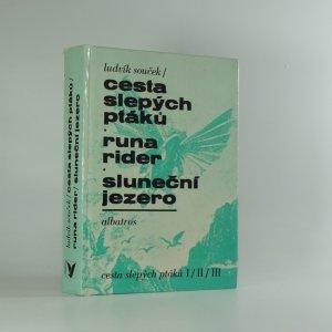 náhled knihy - Cesta slepých ptáků ; Runa rider ; Sluneční jezero