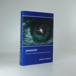náhled knihy - Jinosvět : prostor, čas a vlastní já ve změněných stavech vědomí : (příspěvek k vnitřní kosmologii)