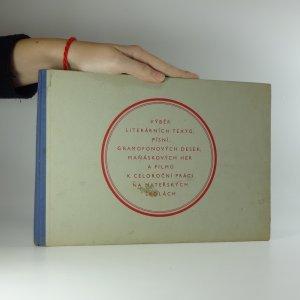 náhled knihy - Výběr literárních textů, písní, gramofonových desek, maňáskových her a filmů k celoroční práci na mateřských školách