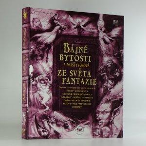 náhled knihy - Bájné bytosti a další tvorové ze světa fantazie