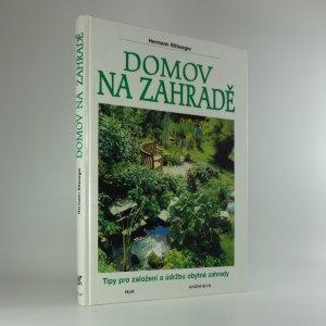 náhled knihy - Domov na zahradě : tipy pro založení a údržbu obytné zahrady