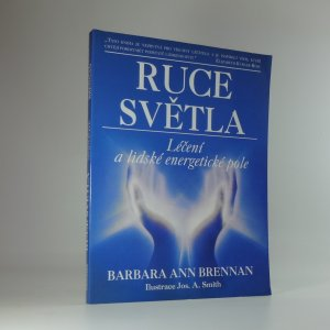 náhled knihy - Ruce světla: Léčení a lidské energetické pole