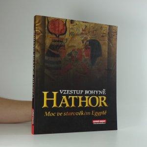 náhled knihy - Vzestup bohyně Hathor: moc bohyně ve starověkém Egyptě