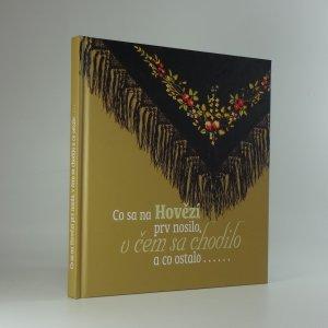 náhled knihy - Co sa na Hovězí prv nosilo, v čem sa chodilo a co ostalo ...