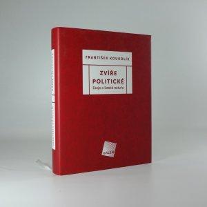 náhled knihy - Zvíře politické : eseje o lidské nátuře