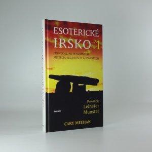 náhled knihy - Esoterické Irsko : průvodce po posvátných místech, legendách a lidových pověstech, I.