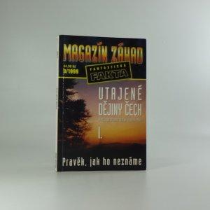 náhled knihy - Magazín záhad : fantastická fakta, Utajené dějiny Čech I., 3/1999