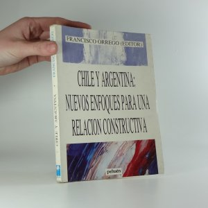 náhled knihy - Chile y Argentina: Nuevos enfoques para una relacion constructiva