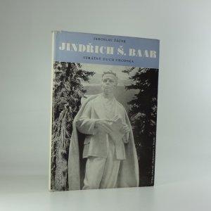 náhled knihy - Jindřich Š. Baar, strážný duch Chodska : monografie dokumentárních snímků ze života J.Š. Baara ...