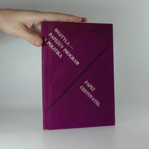 náhled knihy - Wojtyla - papežův program a politika. Papež cestovatel.