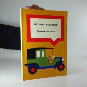 náhled knihy - Jak jezdit bez nehod: Zápisník motoristy