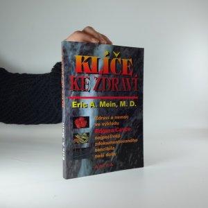 náhled knihy - Klíče ke zdraví: zlatá kniha receptů: zdraví a nemoc v pohledu výkladů Edgara Cayce