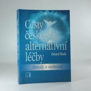 náhled knihy - Cesty české alternativní léčby: metody a osobnosti