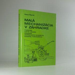 náhled knihy - Malá mechanizácia v záhradke: Materiály, ručné náradie, čerpadlá, zavlažovacie zariadenia, kosačky, malotraktory