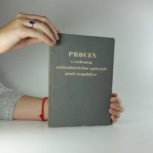 náhled knihy - Proces s vedením záškodnického spiknutí proti republice