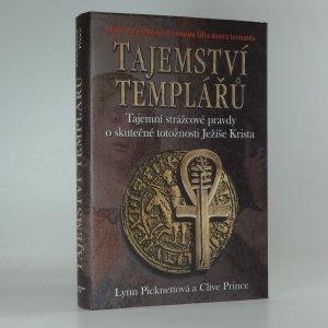 náhled knihy - Tajemství templářů : tajní strážcové pravdy o skutečné totožnosti Ježíše Krista