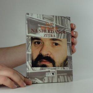 náhled knihy - Na shledanou zítra : písňové texty, články a výstřižky