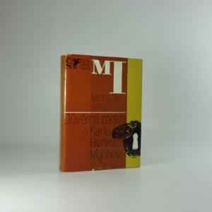 náhled knihy - Důvěrná zpráva o Karlu Hynku Máchovi