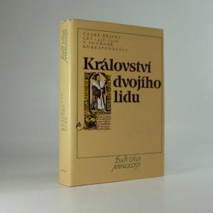 náhled knihy - Království dvojího lidu : české dějiny let 1436-1526 v soudobé korespondenci