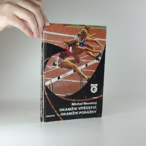 náhled knihy - Okamžik vítězství, okamžik porážky : o atletech a o atletice