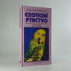 náhled knihy - Exotické ptactvo: ilustrovaná příručka pro začínající chovatele exotických ptáků
