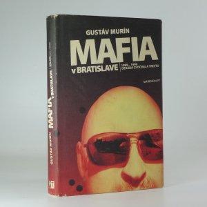náhled knihy - Mafia v Bratislave : 1989-1999 : dekáda zločinu a trestu