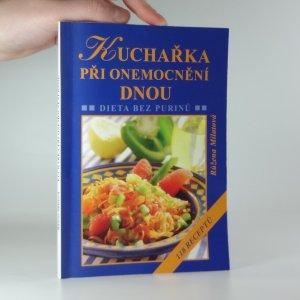 náhled knihy - Kuchařka při onemocnění dnou : dieta bez purinů : 118 receptů